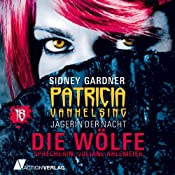 Die Wölfe (Patricia Vanhelsing 18) | Sidney Gardner