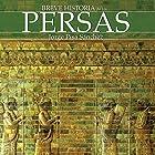 Breve historia de los persas (       UNABRIDGED) by Jorge Pisa Sánchez Narrated by Sergio Lonardi