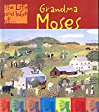 Grandma Moses (Life and Work Of...(Pb)) (0613577345) by Adam Schaefer