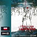 I Bóg o nas zapomnial | Andrzej Kalinin