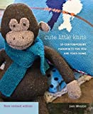 Jem Weston Cute Little Knits: 10 Contemporary Handknits for You and Your Home