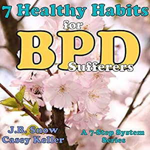 7 Healthy Habits for BPD Sufferers: A 7 Step System Series Audiobook