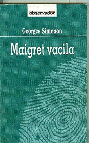 Maigret Vacila