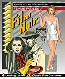 img - for Fabulous '40s and '50s Fashions for Femme Fatales of Film Noir Paper Dolls book / textbook / text book