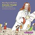Antonio Vivaldi: Der rote Priester (Musikgeschichten 14) Hörspiel von Katharina Neuschaefer Gesprochen von: Laura Maire, Christoph Luser, Anna Silvia Lilienfeld