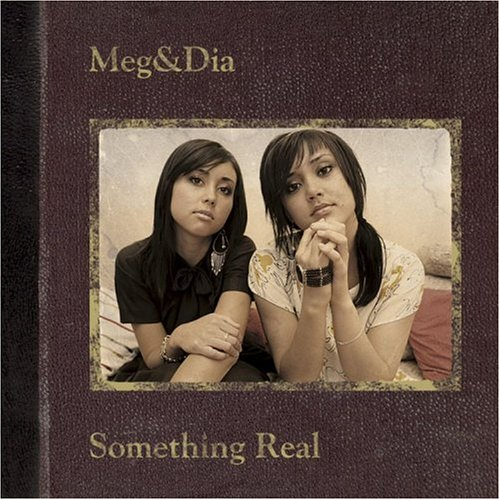 Something Real by Meg and Dia
