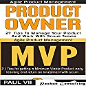 Agile Product Management Box Set: Product Owner 21 Tips & Minimum Viable Product 21 Tips for Getting an MVP with Scrum Audiobook by  Paul VII Narrated by Randal Schaffer