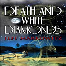 Death and White Diamonds (       UNABRIDGED) by Jeff Markowitz Narrated by Foster Cooper