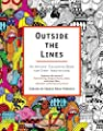Outside The Lines: An Artists' Colouring Book for Giant Imaginations