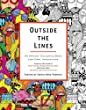 Outside The Lines: An Artists' Colouring Book for Giant Imaginations (CREATIVE COLOURING FOR GROWN-U)