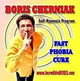 The Incredible BORIS Self Hypnosis Program - Fast Phobia Cure by Boris Cherniak
