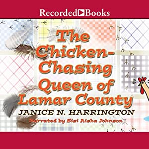 Chicken-Chasing Queen of Lamar County Audiobook