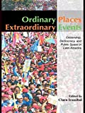 img - for Ordinary Places/Extraordinary Events: Citizenship, Democracy and Public Space in Latin America (Planning, History and Environment Series) by Clara Iraz  bal (2008-03-26) book / textbook / text book