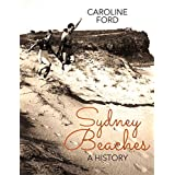 Sydney Beaches: A History ~ Caroline S. Ford