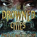 The Drowned Cities (       UNABRIDGED) by Paolo Bacigalupi Narrated by Joshua Swanson