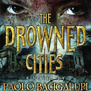 The Drowned Cities | [Paolo Bacigalupi]