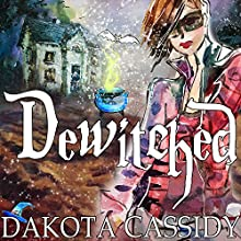 Dewitched: Witchless in Seattle Series, Book 3 Audiobook by Dakota Cassidy Narrated by Hollie Jackson