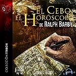 El Cebo el Horóscopo [The Horoscope Bait] | Ralph Barby