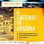 A Safeway in Arizona: What the Gabrielle Giffords Shooting Tells Us about the Grand Canyon State and Life in America | Tom Zoellner
