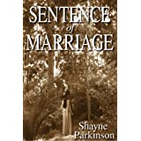 Sentence of Marriage (Promises to Keep) ~ Shayne Parkinson