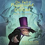 Dr. Fell and the Playground of Doom | David Neilsen