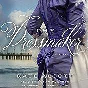 The Dressmaker: A Novel | [Kate Alcott]