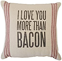 Primitives by Kathy 9-Stripe More Than Bacon Pillow, 15-Inch by 15-Inch by Primitives by Kathy