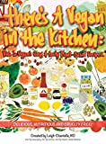img - for There's a Vegan in the Kitchen: Viva La Vegan's Easy and Tasty Plant-Based Recipes book / textbook / text book