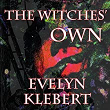 The Witches' Own (       UNABRIDGED) by Evelyn Klebert Narrated by Evelyn Klebert