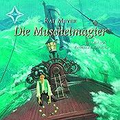Die Muschelmagier (Die Wellenläufer 2) | Kai Meyer