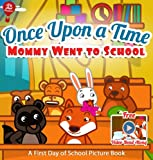 Once Upon a Time Mommy Went to School [First Day of School Picture Book] (Big Red Balloon)