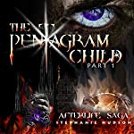 The Pentagram Child: Afterlife Saga, Book 5 (Part 1) | Stephanie Hudson
