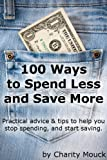 100 Ways to Spend Less and Save More