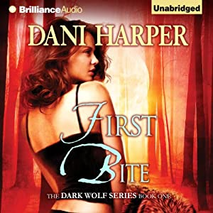 First Bite: The Dark Wolf, Book 1 | [Dani Harper]