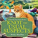 Knot the Usual Suspects: Haunted Yarn Shop Mysteries, Book 5 Audiobook by Molly MacRae Narrated by Emily Durante
