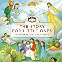 The Story for Little Ones (       UNABRIDGED) by Tracy Harrast Narrated by Scott Brick