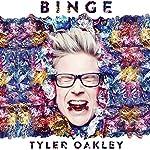 Binge | Tyler Oakley