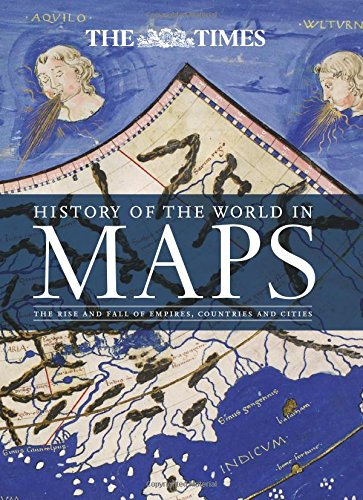History of the World in Maps: The Rise and Fall of Empires, Countries and Cities (The World Of Maps compare prices)