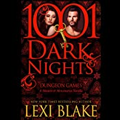 Dungeon Games: A Masters and Mercenaries Novella - 1001 Dark Nights | Lexi Blake