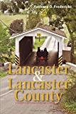 Lancaster and Lancaster County: A Traveler's Guide to Pennsylvania Dutch Country