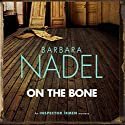 On the Bone: Inspector Ikmen Mystery, Book 18 Audiobook by Barbara Nadel Narrated by Sean Barrett