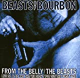Beasts of Bourbon From The Belly Of The Beasts [Australian Import]
