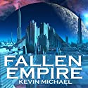 Fallen Empire: A Science Fiction Superhero Thriller (       UNABRIDGED) by Kevin Michael Narrated by Matt Butcher