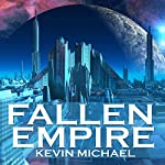 Fallen Empire: A Science Fiction Superhero Thriller | Kevin Michael