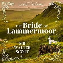 The Bride of Lammermoor | Livre audio Auteur(s) : Sir Walter Scott Narrateur(s) : Antony Ferguson