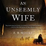 An Unseemly Wife | E. B. Moore