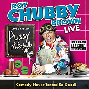 Roy Chubby Brown: Pussy & Meatballs | [Roy Chubby Brown]