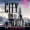 City on Fire Audiobook by Garth Risk Hallberg Narrated by Alex McKenna, Bronson Pinchot, MacLeod Andrews, Paul Michael, Rebecca Lowman, Tristan Morris