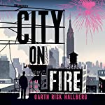 City on Fire | Garth Risk Hallberg