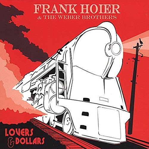 Frank Hoier & The Weber Brothers: Making Lovers & Dollars
